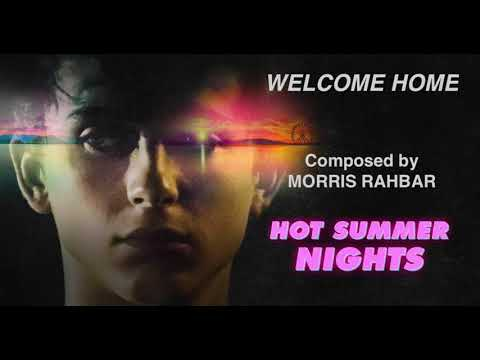 Welcome Home  Composed  Morris Rahbar  from the film and trailer for Hot Summer Nights
