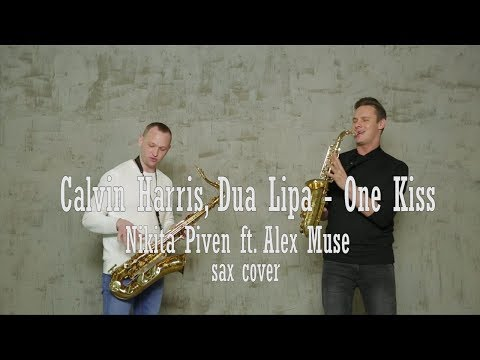 Calvin Harris, Dua lipa- One kiss (Nikita Piven ft. Alex Muse sax cover)