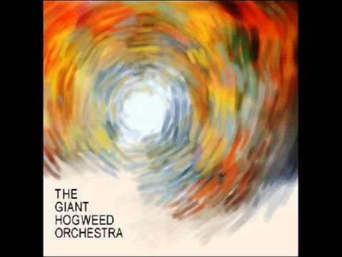 The Giant Hogweed Orchestra - The Giant Hogweed Orchestra - 2004 [Full Album]