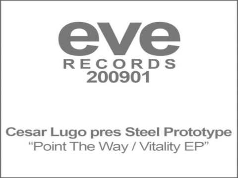 Cesar Lugo pres. Steel Prototype - Point The Way (Original Mix)