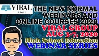 FREE VIBAL GROUP WEBINARS AUG 3-7, 2020 | HIGH SCHOOL EDUCATION CURRICULUM WEBINAR SERIES