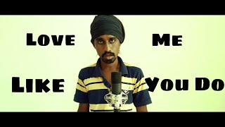 Love Me Like You Do | Sri Lankan Version | Sandaru Sathsara |