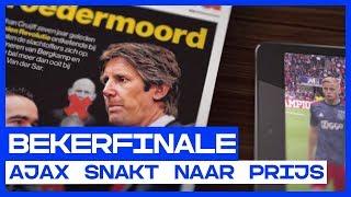 BEKERFINALE | Ajax snakt naar prijs