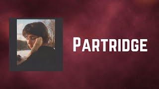 Clairo - Partridge (Lyrics)