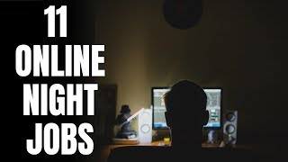 11 Flexible Work-From-Home Jobs to Do at Night 2019