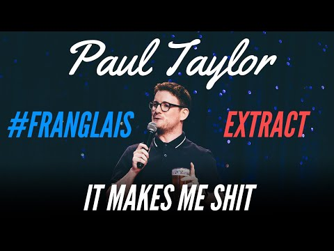 BEING ANGRY IN FRENCH - #FRANGLAIS - PAUL TAYLOR
