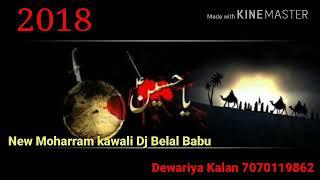 DJ Karbala Ko Chale hai hiusainb Haidar DJ Belal Babu new 2018 7070119862