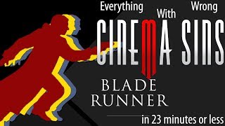Everything Wrong With CinemaSins: Blade Runner in 23 Minutes or Less