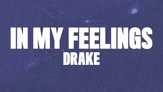 "Gambar cover Drake - In My Feelings (Lyrics, Audio) ""Kiki Do you love me"""