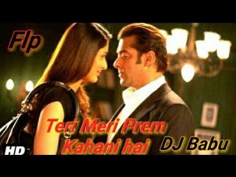 Teri Meri Prem Kahani Hai Mushkil Salman Khan dj babu panditpur