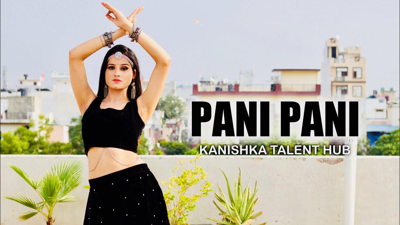 Download Paani Paani Dance Video By Kanishka Talent Hub