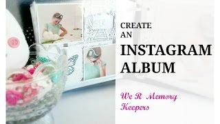 Erstellen Sie ein Album mit INSTAGRAM Fotos ~ we R Memory Keepers