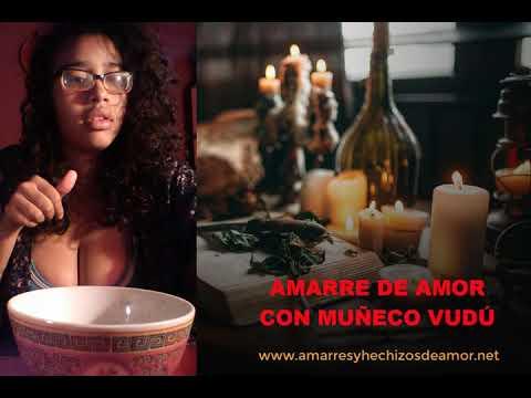 Amarre de Amor con Muñeco Vudú | Amarres de Amor Caseros Efectivos