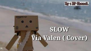 SLOW - Via Valen || Special Lyrics Danbo ||
