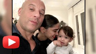 Awwdorable ! Deepika Padukone with Vin Diesel's Daughter Pauline