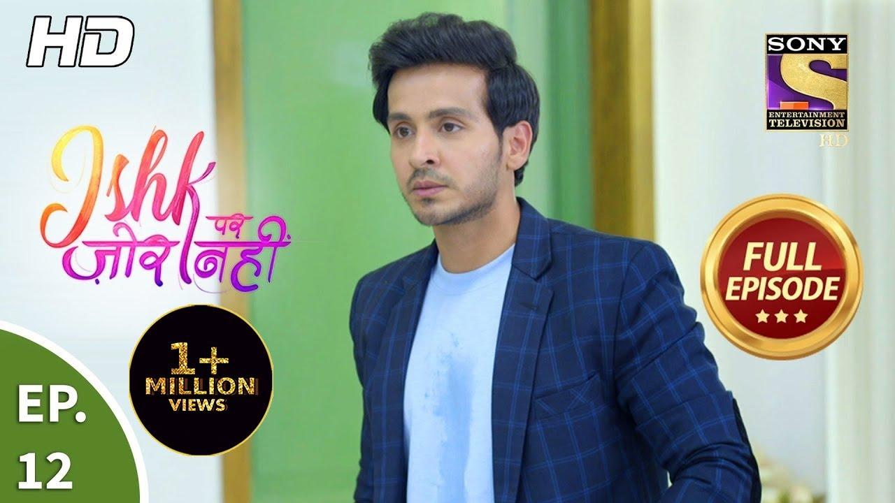 Download Ishk Par Zor Nahi - Ep 12 - Full Episode - 30th March, 2021