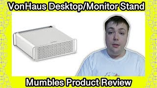 VonHaus Deluxe Computer Monitor Stand For Mac and PC - Mumbles Product Review
