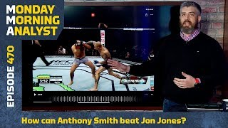 How Can Anthony Smith Beat Jon Jones? | Monday Morning Analyst #470