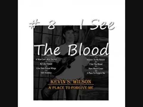 Kevin Wilson   I See The Blood