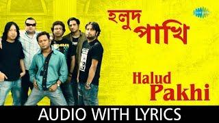 Halud Pakhi with lyrics | Cactus | HD Video