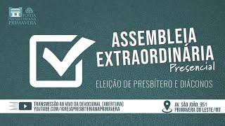 Assembleia Extraordinária - Eleição de Presbítero e Diáconos