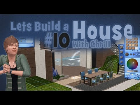 the sims 3 let s build a house with chrill episode 10