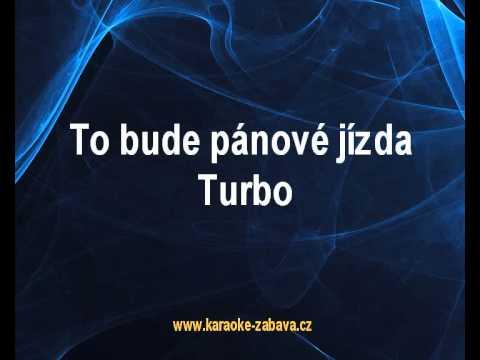 Karaoke klip To bude pánové jízda - Turbo