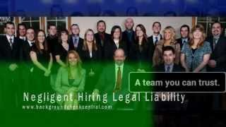 Negligent Hiring Legal Liability | BackgroundCheckCentral.com