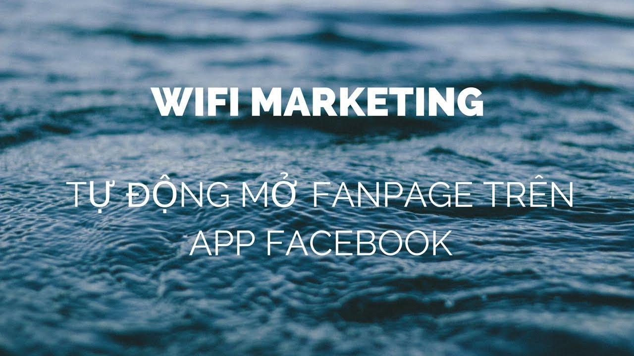 Demo WiFi Marketing tự động mở fanpage trên app facebook