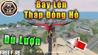 [Garena Free Fire] Hướng Dẫn Dùng Dù Lượn Bay Lên Tháp Đồng Hồ | Lưu Trung TV