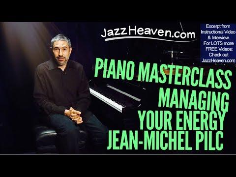 PIANO TECHNIQUE: Jean-Michel Pilc on Managing Your Energy - JazzHeaven com  Excerpt