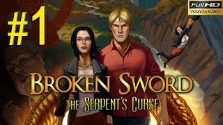 BROKEN SWORD 5 The Serpents Curse Walkthrough - Part 1 Gameplay 1080p