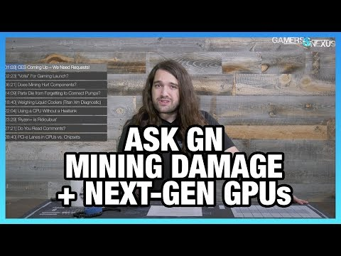 Ask GN 67: Does Mining Hurt GPUs? Next-Gen GPU Launch?