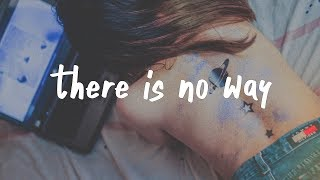 Lauv ft. Julia Micheals - There's No Way (Lyric)