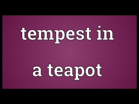 Tempest in a teapot Meaning