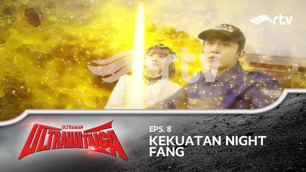 Ultraman Taiga RTV : Alien Pusat Bintang (Episode 8)