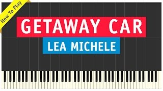 Lea Michele - Getaway Car - Piano Cover (How To Play Tutorial)