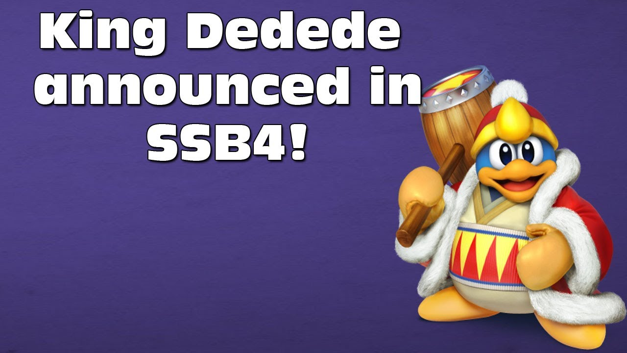 King Dedede Announced In Ssb4 Youtube