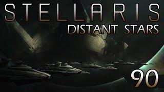 Stellaris: Distant Stars Part 90 - Wrap Up