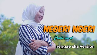 Download lagu NEGERI NGERI REGGAE SKA VERSION BY JOVITA AUREL