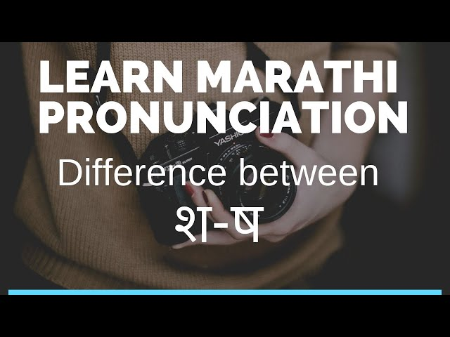 Difference in pronunciation of श(sh) and ष(Sh):Learn Marathi