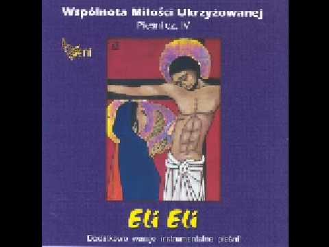 Wspólnota Miłości Ukrzyżowanej - Eli Eli