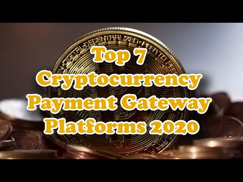 Top 7 Cryptocurrency Payment Gateway Platforms 2020