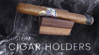 DIY Cigar Holders