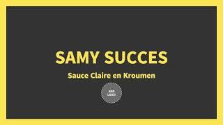 SAMY SUCCES  ‐ Sauce Claire en Kroumen