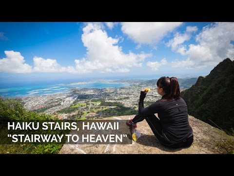 "HAIKU STAIRS - KANEOHE HAWAII ""STAIRWAY TO HEAVEN"""