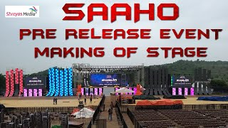 Saaho Pre Release Event Set Making | Saaho Pre Release Event Live | Shreyas Media |