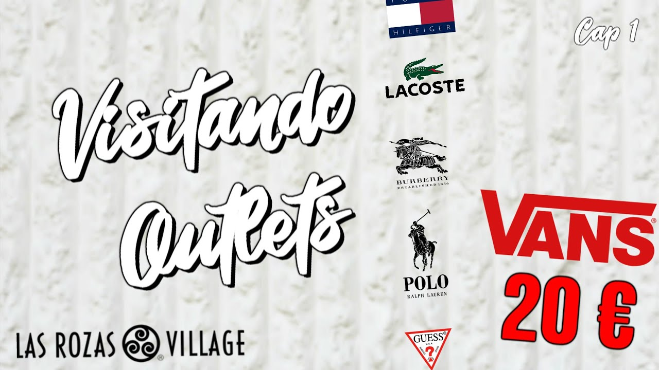 5ba443c2c VISITANDO OUTLETS  1  Las Rozas Village  VANS POR 20€  - YouTube