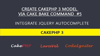 Create CakePHP 3 Model via Cake Bake Command  #5 Integrate jQuery Autocomplete with CakePHP