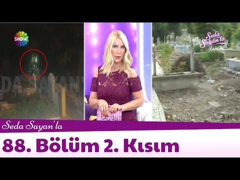 Seda Sayan'la 88. Bölüm 2. Kısım   21 Mayıs 2018